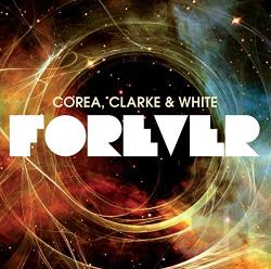 Clarke, Stanley / Corea, Chick / Return To Forever / White, Lenny - Forever CD Cover Art