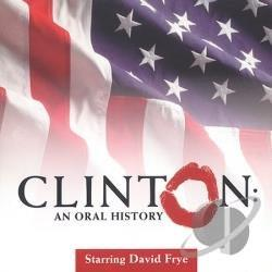 Frye, David - Clinton: An Oral History CD Cover Art