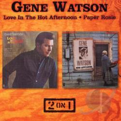 Watson, Gene - Love in the Hot Afternoon/Paper Rosie CD Cover Art