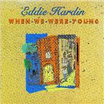 Hardin, Eddie - When We Were Young DB Cover Art