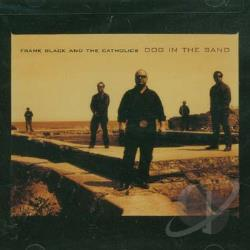 Frank Black and the Catholics (Rock) - Dog in the Sand CD Cover Art