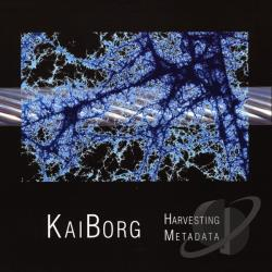 Kaiborg - Harvesting Metadata CD Cover Art