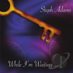 Adams, Steph - While I'm Waiting... CD Cover Art