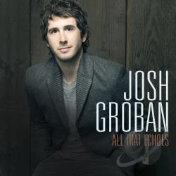Groban, Josh - All That Echoes CD Cover Art