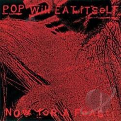 Pop Will Eat Itself - Now For A Feast! CD Cover Art