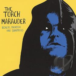 Torch Marauder - Boxers, Painters and Snappers CD Cover Art