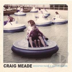 Meade, Craig - Brighter Faces & Better Places CD Cover Art