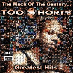 Too $Hort - Mack of the Century... Too $Hort's Greatest Hits CD Cover Art
