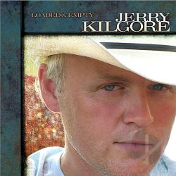 Kilgore, Jerry - Loaded & Empty CD Cover Art