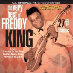 King, Freddie - Very Best of Freddy King, Vol. 3 CD Cover Art