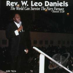 Daniels, W. Leo, Rev. - World Can Survive the Fiery Furnace CD Cover Art