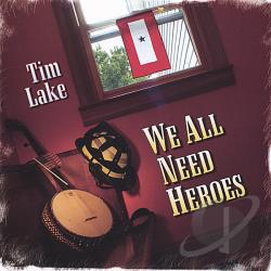 Lake, Tim - We All Need Heroes CD Cover Art