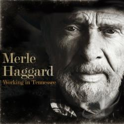 Haggard, Merle - Working in Tennessee CD Cover Art