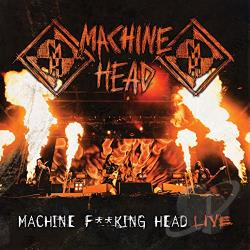 Machine Head – Machine Fucking Head Live (2 CD)