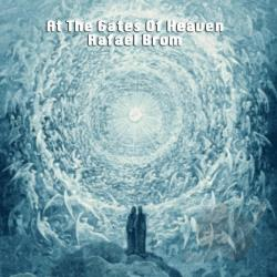 Brom, Rafael - At The Gates Of Heaven CD Cover Art