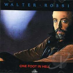 Rossi, Walter - One Foot in Hell CD Cover Art