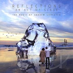 Gorczyca, Andrew - Reflections: An Act of Glass CD Cover Art