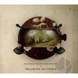 Justin Walshe Folk Machine - Walking to China CD Cover Art