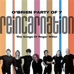 O'Brien Party Of 7 - Reincarnation: The Songs of Roger Miller CD Cover Art