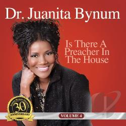 Bynum, Juanita - Is There a Preacher in the House, Vol. 4 CD Cover Art