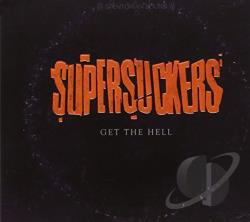 Supersuckers � Get the Hell