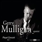 Mulligan, Gerry - Pleyel Jazz Concert, Vol. 1 CD Cover Art