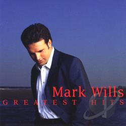 Wills, Mark - Greatest Hits CD Cover Art