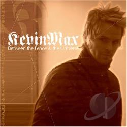 Max, Kevin - Between the Fence and the Universe CD Cover Art