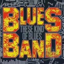 Blues Band - These Kind of Blues CD Cover Art