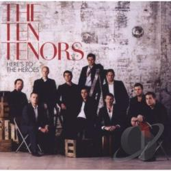 Ten Tenors - Here's to the Heroes CD Cover Art