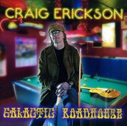 Erickson, Craig - Galactic Roadhouse CD Cover Art