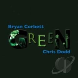 Corbett, Bryan & Chris Dodd - Green CD Cover Art