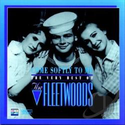 Fleetwoods - Come Softly to Me: The Very Best of the Fleetwoods CD Cover Art