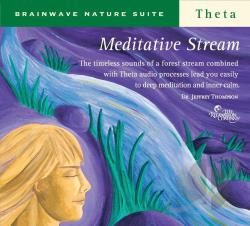 Thompson, Jeffrey D., Dr. / Various Artists - Brainwave Nature Suite: Meditative Stream CD Cover Art