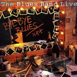 Blues Band - Live Bye Bye Blues CD Cover Art