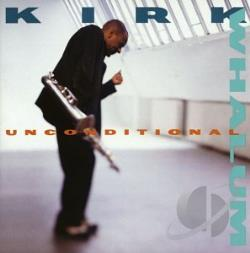 Whalum, Kirk - Unconditional CD Cover Art