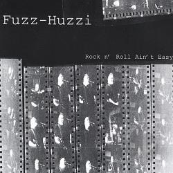 Fuzz-Huzzi - Rock N Roll Ain't Easy CD Cover Art