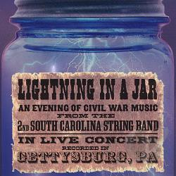 2nd South Carolina String Band - Lightning in a Jar: An Evening of Civil War Music CD Cover Art