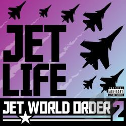 Jet Life - Jet World Order, Vol. 2 CD Cover Art