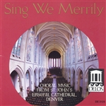 St. John's Episcopal Cathedral Choir - Sing We Merrily CD Cover Art