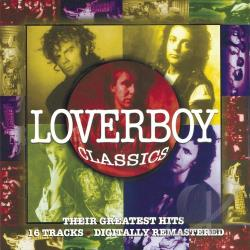 Loverboy - Loverboy Classics: Their Greatest Hits CD Cover Art