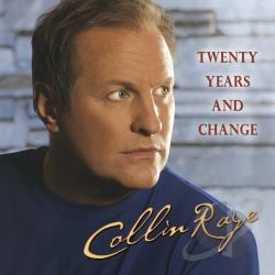 Raye, Collin - Twenty Years and Change CD Cover Art