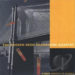 Broken Reed Saxophone Quartet - Reed Breaks In Dumbo CD Cover Art