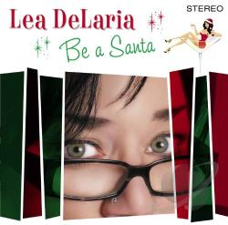 Delaria, Lea - Be a Santa CD Cover Art