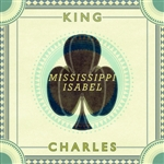 King Charles - Mississippi Isabel DB Cover Art