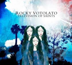 Votolato, Rocky - Television Of Saints CD Cover Art