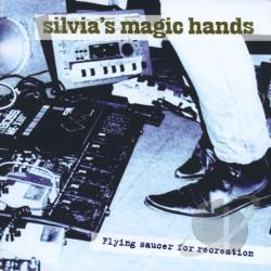 Silvias Magic Hands - Flying Saucer for Recreation CD Cover Art