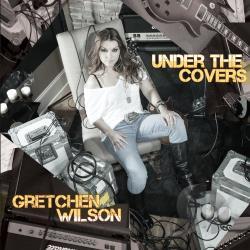 Wilson, Gretchen - Under the Covers CD Cover Art