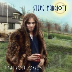 Marriott, Steve - I Need Your Love... Like a Fish Needs a Raincoat: 1962-1991 CD Cover Art