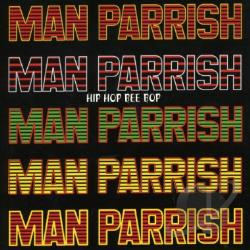Parrish, Man - Hip Hop Be Bop (Don't Stop) CD Cover Art